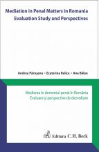 Mediation in Penal Matters in Romania. Evaluation Study and Perspectives | Medierea in domeniul penal in Romania. Evaluare si perspective de dezvoltare
