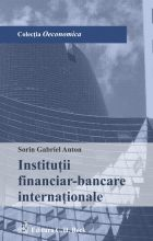 Institutii financiar-bancare internationale | Carte de: Sorin Gabriel